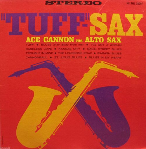 "Ace Cannon His Alto Sax : Album "" ''Tuff'' Sax "" Hi Records SHL 32007 [ US ]"