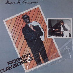 Robert Clayborne - Power To Overcome - Complete LP