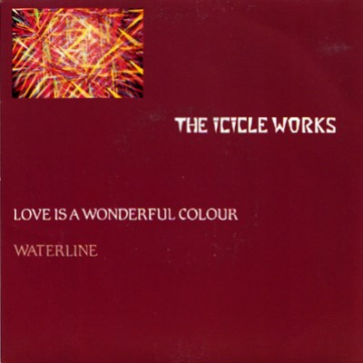 Icicle Works - Love Is A Wonderful Colour - 1983