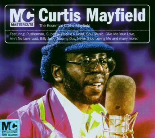 "2006 : CD "" Mastercuts Presents The Essential Curtis Mayfield "" Mastercuts Records 06 [ US ]"