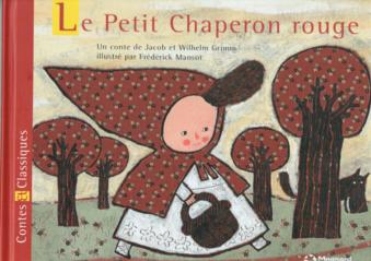 Le petit Chaperon rouge des frères Grimm illustré par Frédérique MANSOT