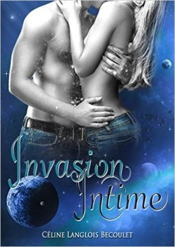 Invasion intime - Céline Langlois Becoulet