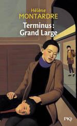 Terminus, Grand Large, Hélène MONTARDRE