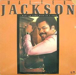 Walter Jackson - I Want To Come Back As A Song - Complete LP
