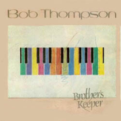 Bob Thompson - Brother's Keeper - Complete LP