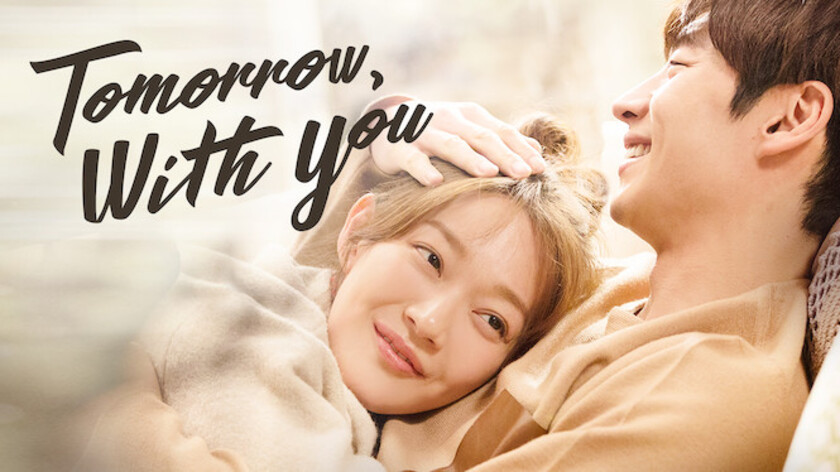 [K-Drama] Tomorrow With You  내일 그대와
