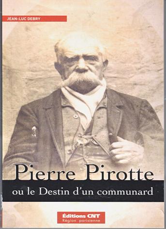 Pierre Pirotte ou le destin d'un Communard. Par Jean-Luc Debry