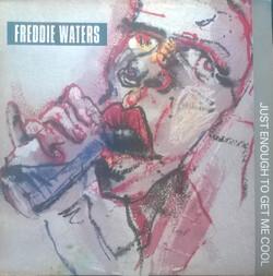 Freddie Water - Just Enough To Get Me Cool - Complete LP