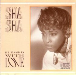 SHA SHA - BLESSED WITH LOVE (199x)