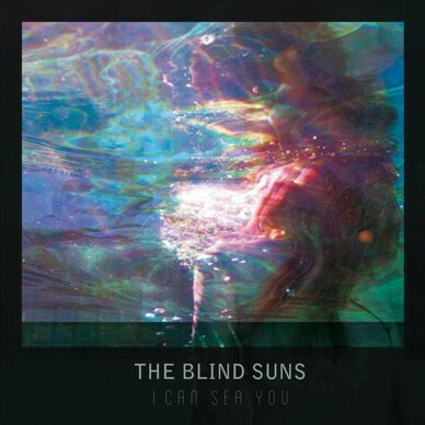 THE BLIND SUNS : I Can Sea You