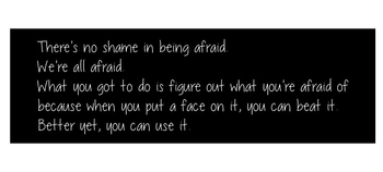 there's no shame in being afraid