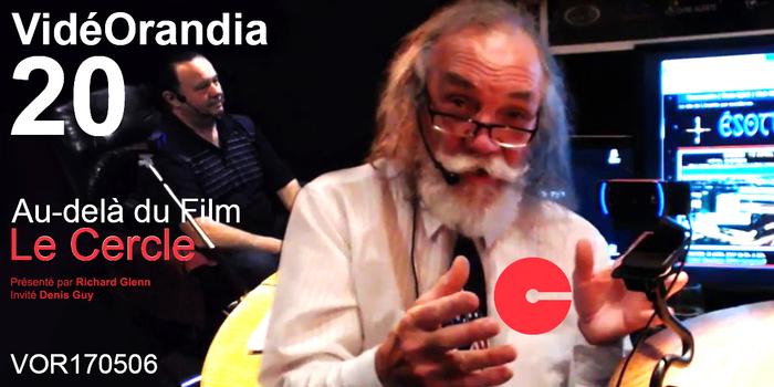 """VidéOrandia 20... Au-delà du Film """"Le Cercle"""" VOR170506"""