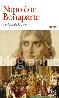Napoléon Bonaparte - Pascale Faultrier