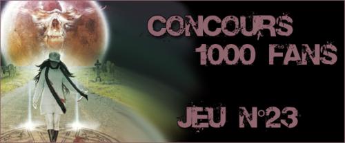 Concours 1000 Fans - Jeu n°23