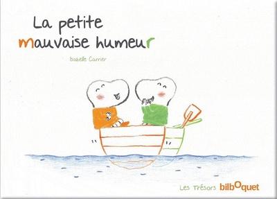 La petite mauvaise humeur / Isabelle Carrier