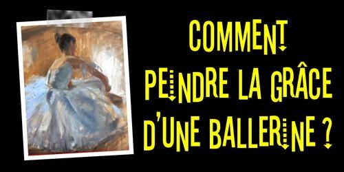 Dessin et peinture - vidéo 3258 : Comment peindre une ballerine (danseuse) 2/3 ? toutes les techniques.