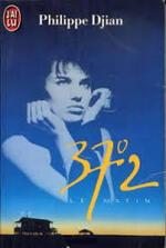 37,2° le matin - Philippe Djian -