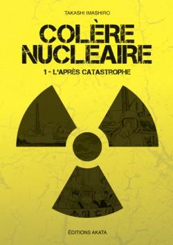 Couverture de Colère nucléaire, Tome 1 : L'après catastrophe