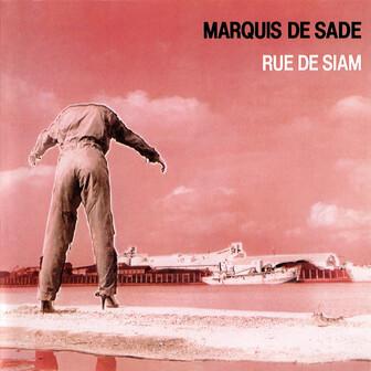 Frenchy but Chic # 31: Marquis de Sade - Rue de Siam + bonus (1981)