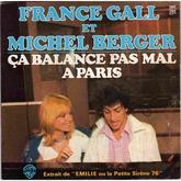 Ça balance pas mal à Paris est un single musical en duo de France Gall et Michel Berger, sorti en juin 1976. Il s'agit d'un des seuls extraits de la comédie musicale Émilie ou La Petite Sirène 76 à être publié sur un disque.