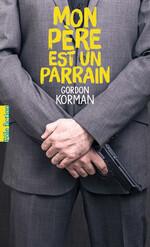 Mon père est un parrain, Gordon KORMAN