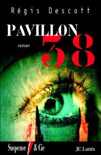 Pavillon 38 - Régis Descott