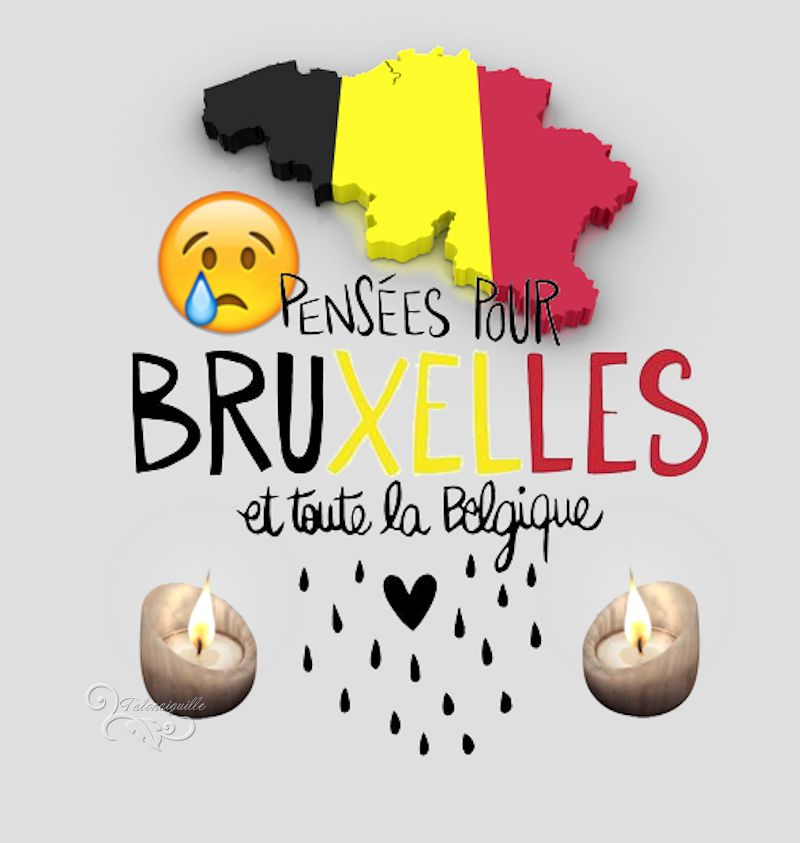 HOMMAGE AUX VICTIMES ET LEUR FAMILLE - ATTENTATS DE BELGIQUE