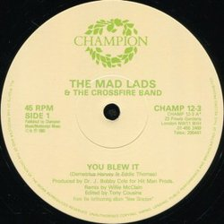 The Mad Lads & The Crossfire Band - You Blew It
