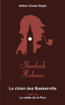 Le Chien des Baskerville suivi de La Vallée de la Peur ; Arthur Conan Doyle