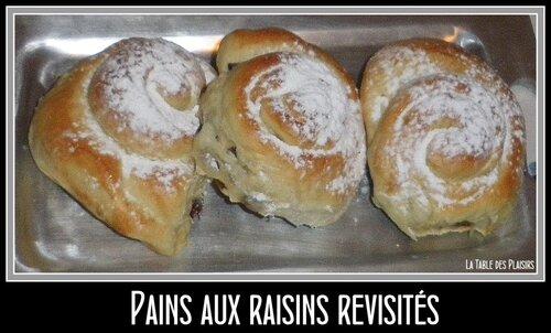 PAINS AUX RAISINS revisités