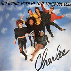 Charlee - You Gonna Make Love Somebody Else