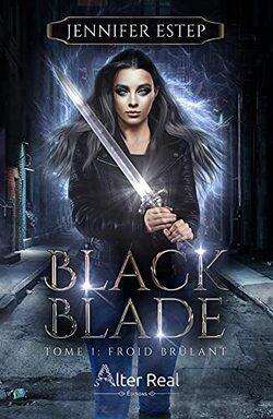 Black Blade , tome 1 : Froid brûlant