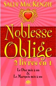 Noblesse Oblige 2 livres en 1, vol I by Sally MacKenzie