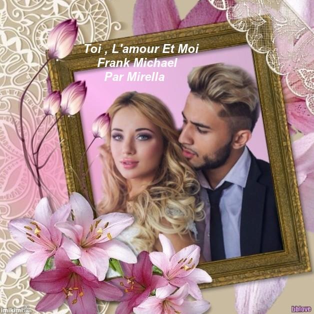 Toi , L'amour Et Moi    Frank Michael   Par Mirella