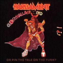 Parliament - GloryHallaStoopid - Complete LP