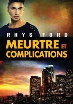 Meurtre et complications de Rhys Ford