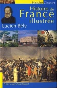 Histoire de France Illustrée ; Lucien Bély
