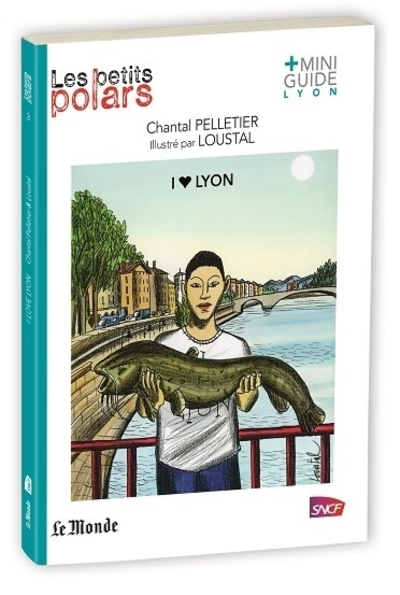 """I love Lyon"" de Chantal Pelletier et Loustal"