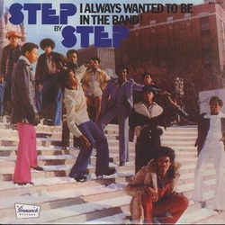 Step By Step - I Always Wanted To Be In The Band - Complete LP