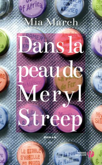 Dans la peau de Meryl Streep - Mia March