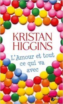 """"""" L'amour et tout ce qui va avec"""" de Kristan Higgins"""