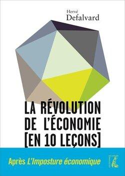 La révolution de l'économie (en 10 leçons) ( Hervé DEFALVARD)