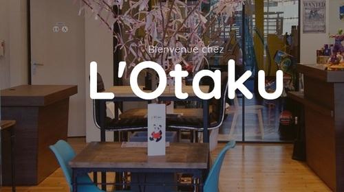 Otaku - Lille, le conseil d'une amie