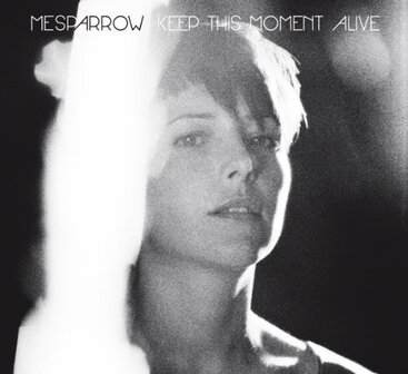 Frenchy but Chic # 23: Mesparrow - Keep this moment alive (2013)