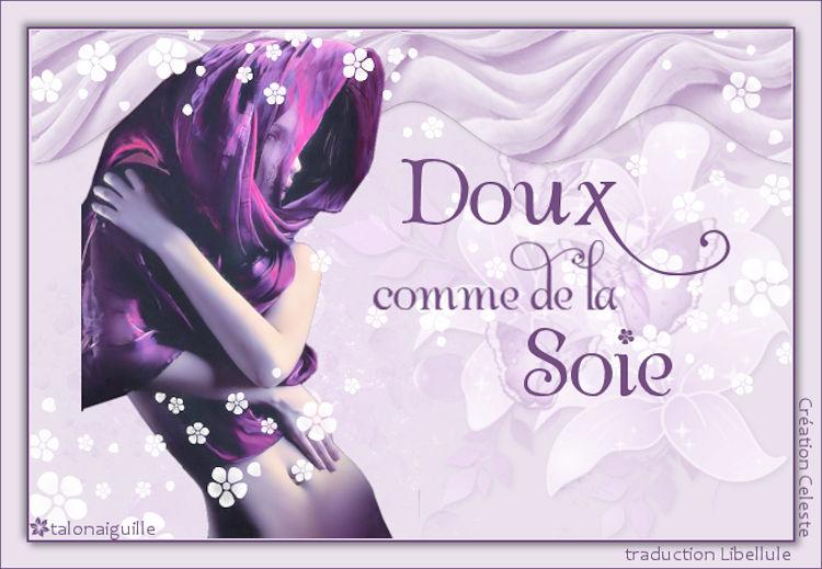 *** Doux comme la soie ***