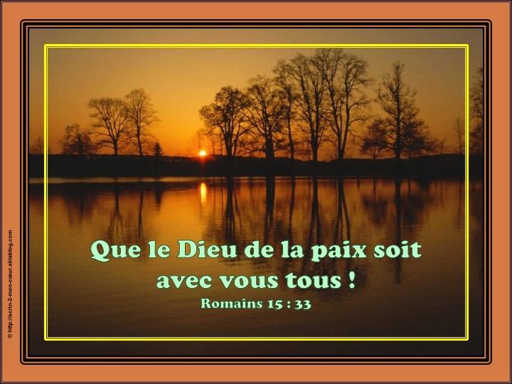 Que le Dieu de la paix soit avec vous tous - Romains 15 : 33