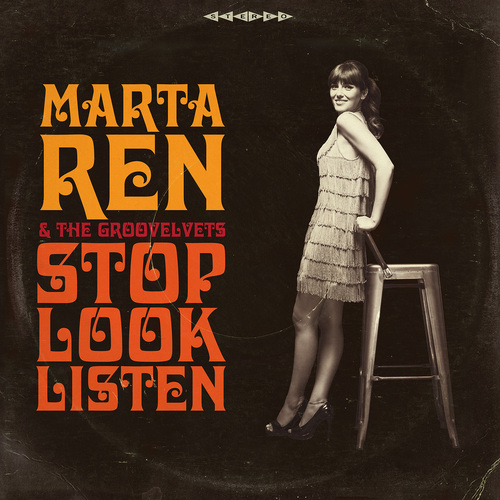 Marta Ren & The Groovelvets - Stop Look Listen (2016) [Soul Funk]