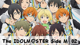 The IDOLM@STER Side M 02
