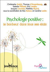 Psycholoqie positive: le bonheur dans tous ses états