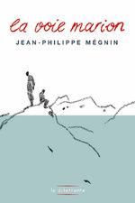 Jean-Philippe MEGNIN  -  La voie marion